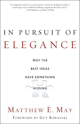In Pursuit of Elegance By May, Matthew E./ Kawasaki, Guy (FRW)