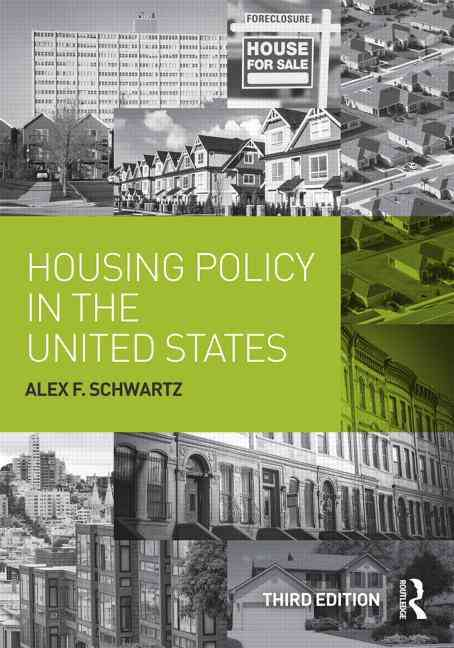 Housing Policy in the United States By Schwartz, Alex F.