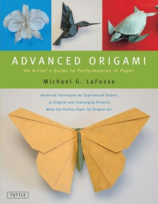 Advanced Origami By LaFosse, Michael G.